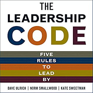 The Leadership Code     Five Rules to Lead              By:                                                                                                                                 Dave Ulrich,                                                                                        Norm Smallwood                               Narrated by:                                                                                                                                 Erik Synnesvetd                      Length: 4 hrs and 13 mins     31 ratings     Overall 3.6
