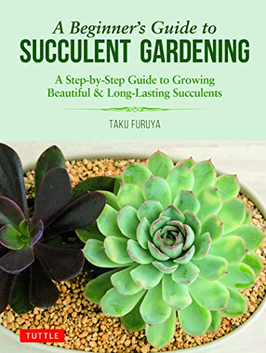 A Beginner's Guide to Succulent Gardening: A Step-by-Step Guide to Growing Beautiful & Long-Lasting...