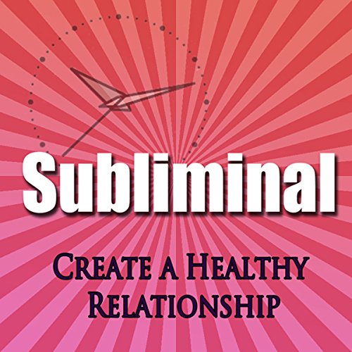 Create a Healthy Relationship Subliminal Hypnosis cover art