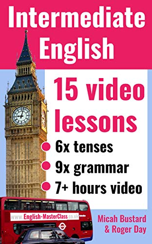 Intermediate English Grammar. Video Lessons.: Over 7 hours of video lessons. 15 subjects. (English Edition)
