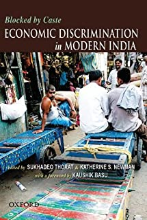 Blocked by Caste: Economic Discrimination and Social Exclusion in Modern India