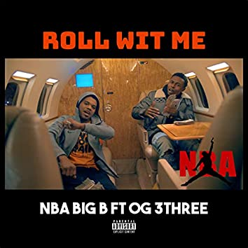 Roll Wit Me (feat. OG 3Three)