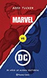 Marvel vs DC (libro ensayo) (Independientes USA)
