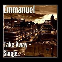 Take Away - Single by Emmanuel (2011-03-28)