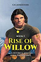 Rise of Willow: A historical novel of the Willow family