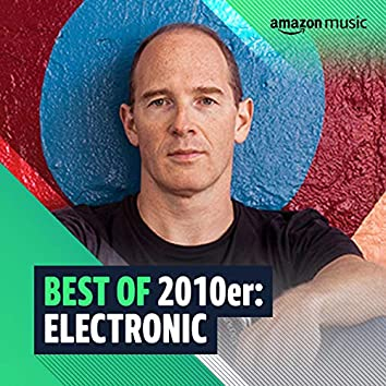 Best of 2010er: Electronic