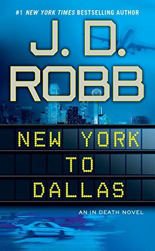 New York to Dallas (In Death  Book 33)