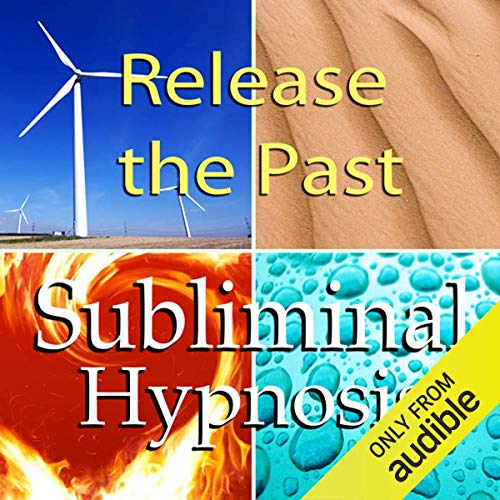 Release the Past Subliminal Affirmations audiobook cover art