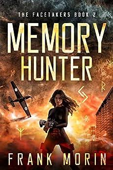Memory Hunter (The Facetakers Book 2) by [Frank Morin, Christian Bentulan, Joshua Essoe]
