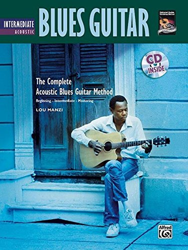 The Complete Acoustic Blues Method: Intermediate Acoustic Blues Guitar: (incl. CD): Intermediate Acoustic Blues Guitar, Book & CD (Complete Method)