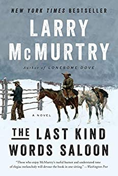 The Last Kind Words Saloon: A Novel by [Larry McMurtry]