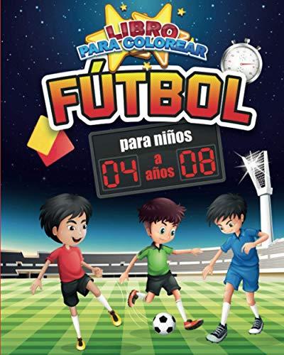 Libro para Colorear : Fútbol | Para niños : 4 a 8 años: 25 dibujos para colorear para los aficionados al fútbol 62 páginas, formato A4 (20,32 x 25,4 ... Navidad La víspera de Año Nuevo Cumpleaños