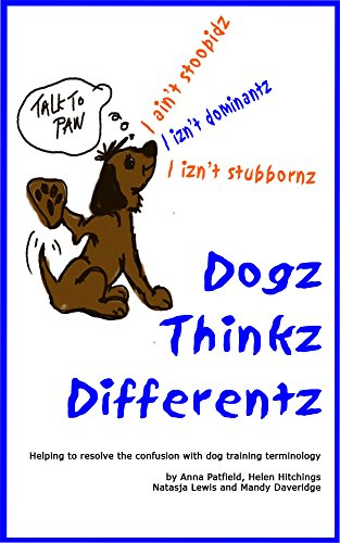 Dogz Thinkz Differentz: Considering Dog Behaviour and Training Terminology (English Edition)