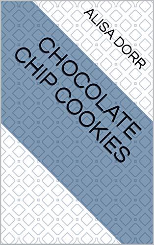 Chocolate Chip Cookies (English Edition)