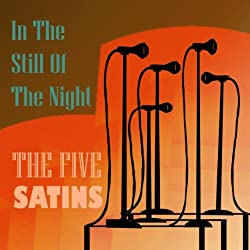 17 In The Still Of Night Five Satins Released 1956 Doo Wop