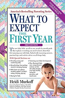 What to Expect the First Year by [Heidi Murkoff]