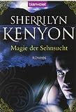 Magie der Sehnsucht: Roman