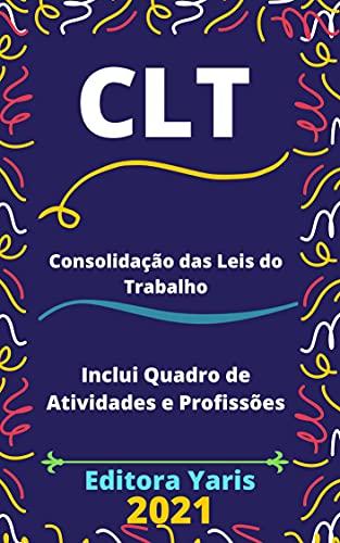 CLT – Consolidação das Leis do Trabalho: Atualizada - 2021