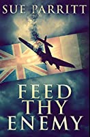 Feed Thy Enemy: Premium Hardcover Edition