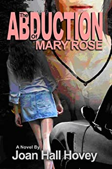 [Joan Hall Hovey]のThe Abduction of Mary Rose: 2nd Edition 2020 (English Edition)