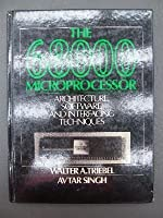 The 68000 Microprocessor: Architecture, Software, and Interfacing Techniques