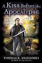 A Kiss Before the Apocalypse (Remy Chandler Novel) by Thomas E. Sniegoski (2008-05-06)