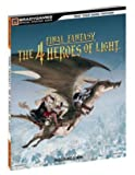 Final Fantasy - The 4 Heroes of Light Official Strategy Guide