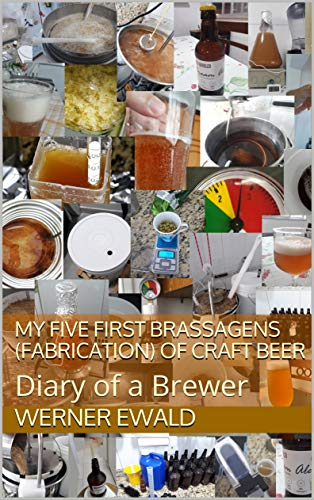 My Five First Brassagens (fabrication) of Craft beer: Diary of a Brewer (English Edition)