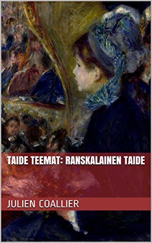 Taide Teemat: Ranskalainen Taide (Finnish Edition)