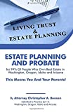 Estate Planning And Probate for 99% Of People Who Own Real Estate in Washington, Oregon, Idaho and Arizona