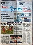 NOUVELLE REPUBLIQUE SPORTS (LA) [No 9] du 02/11/1987 - G.P. DU JAPON / NELSON PIQUET - BERGER - PROST - CE RACING A DE LA RACE - MARATHON / HUSSEIN - BONNET - VILLETON - PADEL - ROLLIN - JUDO / COUPE D'EUROPE DES CHAMPIONS - VOLLEY / STADE POITEVIN - TENNIS DE TABLE - TENNIS / OPEN DE PARIS AVEC NOAH - LECONTE ET MECIR - RUGBY / TOULOUSE - TOULON - ORLEANS - DENIS CHARVET