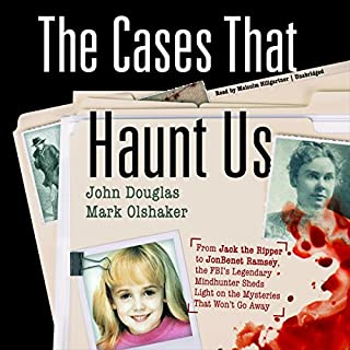The Cases That Haunt Us     From Jack the Ripper to JonBenet Ramsey, the FBI's Legendary Mindhunter Sheds Light on the Mysteries That Won't Go Away              Written by:                                                                                                                                 John Douglas,                                                                                        Mark Olshaker                               Narrated by:                                                                                                                                 Malcolm Hillgartner                      Length: 14 hrs and 20 mins     28 ratings     Overall 4.4