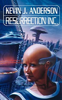 Resurrection Inc. by [Kevin J. Anderson]