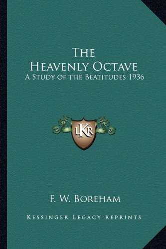 The Heavenly Octave: A Study of the Beatitudes 1936