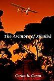 The Aviators of Xibalba