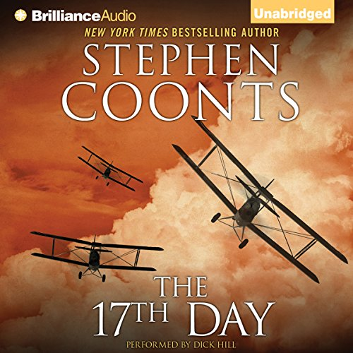 The 17th Day                   By:                                                                                                                                 Stephen Coonts                               Narrated by:                                                                                                                                 Dick Hill                      Length: 1 hr and 3 mins     Not rated yet     Overall 0.0