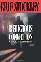Religious Conviction: A Novel by the Author of Expert Testimony