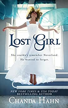 Lost Girl (Neverwood Chronicles Book 1) by [Chanda Hahn]