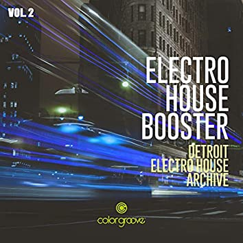 Electro House Booster, Vol. 2 (Detroit Electro House Archive)