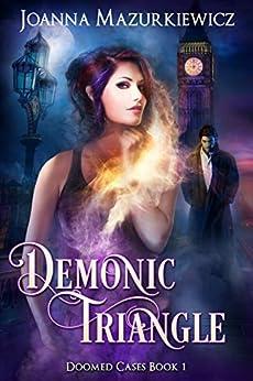 Demonic Triangle (Doomed Cases Book 1) by [Joanna Mazurkiewicz]
