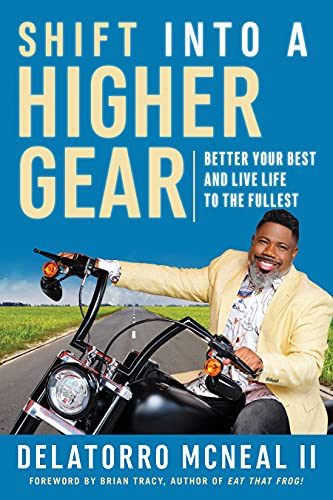 Compare Textbook Prices for Shift into a Higher Gear: Better Your Best and Live Life to the Fullest  ISBN 9781523093731 by McNeal, Delatorro