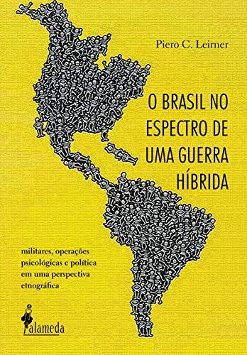 O Brasil no espectro de uma guerra híbrida: Militares, operações psicológicas e política em uma perspectiva etnográfica