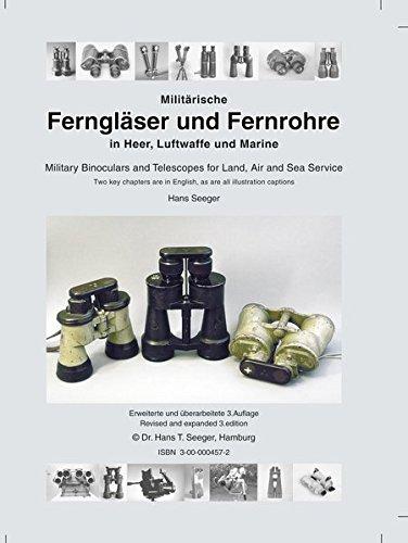 Militärische Ferngläser und Fernrohre in Heer, Luftwaffe und Marine /Military Binoculars and Telescopes for Land, Air and Sea Service