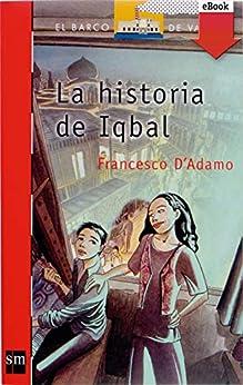 La historia de Iqbal (El Barco de Vapor Roja nº 157) de [Francesco D'Adamo, Rosa Huguet Vendrell]