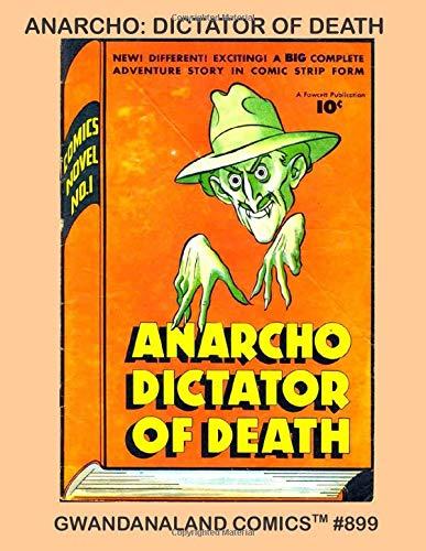 Anarcho: Dictator Of Death: Gwandanaland Comics #899 --- The Golden Age Hero Radar Battle Against the Evil Madman Bent On Ruling the World!