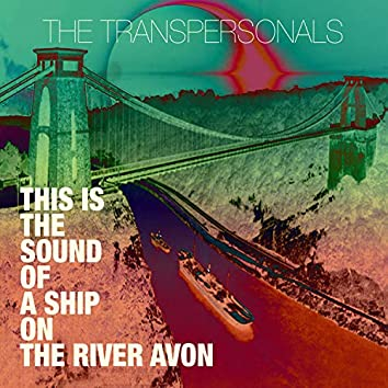 This Is the Sound of a Ship on the River Avon