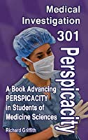 Medical Investigation 301: Perspicacity