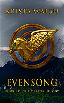 Evensong (Meratis Trilogy Book 1) by [Krista Walsh]