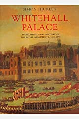 [(Whitehall Palace : An Architectural History of the Royal Apartments, 1240-1698)] [By (author) Simon Thurley] published on (January, 2000) Relié