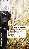 Maulwurfhatz: Kriminalroman (Kriminalromane im GMEINER-Verlag) (Postenkommandant Poldi Strobel)